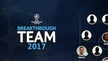 Champions League breakthrough team of 2017