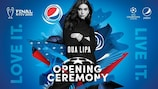 """Dua Lipa planning to put on """"an unforgettable show"""" at UEFA Champions League final opening ceremony"""