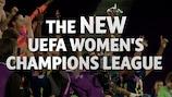 The new UEFA Women's Champions League