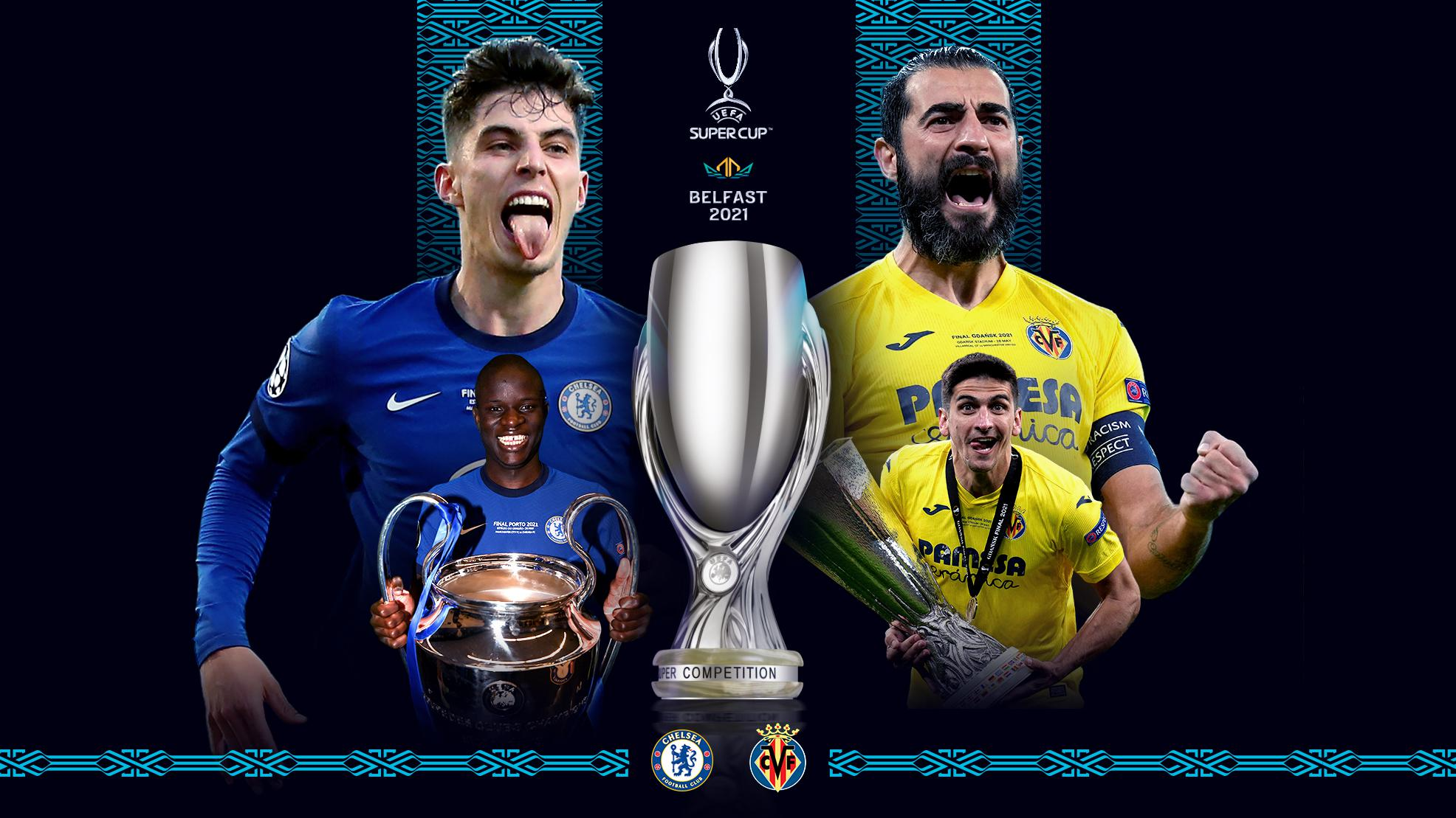 Chelsea vs Villarreal 2021 UEFA Super Cup preview: where to watch, TV channels and live streams, team news, form guide